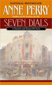 Seven Dials (Thomas and Charlotte Pitt Series #23) - Anne Perry