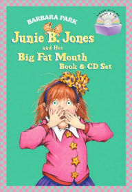 Junie B. Jones and Her Big Fat Mouth Book & CD Set (Junie B. Jones Series #3) - Barbara Park