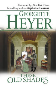 These Old Shades (Alastair Trilogy Series #1) - Georgette Heyer