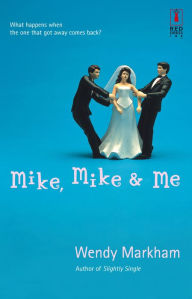 Mike, Mike and Me - Wendy Markham