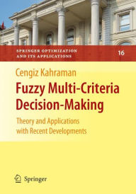 Fuzzy Multi-Criteria Decision Making: Theory and Applications with Recent Developments - Cengiz Kahraman