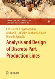 Analysis and Design of Discrete Part Production Lines - Chrissoleon T. Papadopoulos