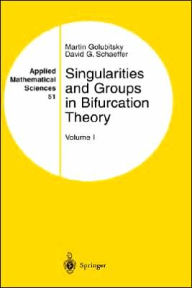 Singularities and Groups in Bifurcation Theory: Volume I - Martin Golubitsky