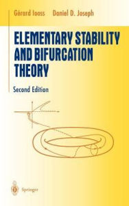 Elementary Stability and Bifurcation Theory - Gerard Iooss