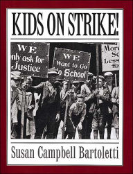 Kids On Strike! - Susan Campbell Bartoletti