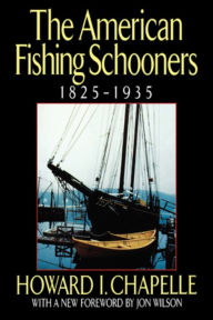 The American Fishing Schooners, 1825-1935 - Howard I. Chapelle