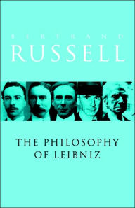 A Philosophy of Leibniz: With an Appendix of Leading Passages - Bertrand Russell