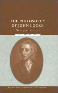 The Philosophy of John Locke: New Perspectives - Peter R. Anstey