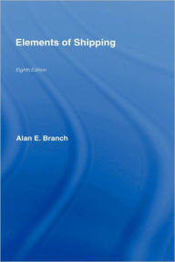 Elements of Shipping - Alan Edward Branch