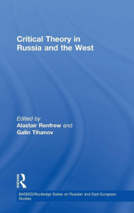 Critical Theory in Russia and the West - Alastair Renfrew