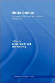 Missile Defence: International, Regional and National Implications - Sten Rynning