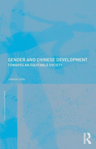 Gender and Chinese Development: Towards an Equitable Society - Lanyan Chen