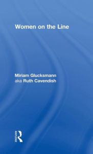 Women on the Line - Miriam Glucksmann aka Ruth Cavendish