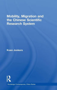 Mobility, Migration and the Chinese Scientific Research System - Koen Jonkers