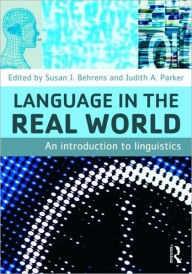 Language in the Real World: A Resource Book - Susan J. Behrens