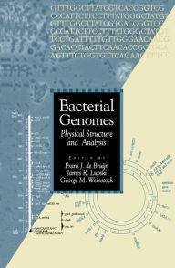 Bacterial Genomes: Physical Structure and Analysis - Frans de Bruijn