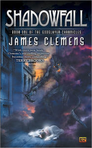 Shadowfall: Book One of the Godslayer Chronicles - James Clemens