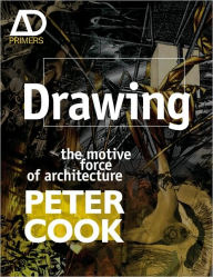 Drawings: The Motive Force of Architecture - Peter Cook