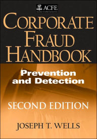 Corporate Fraud Handbook: Prevention and Detection - Joseph T. Wells