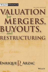 Valuation for Mergers, Buyouts, and Restructuring [With CDROM] - Enrique R. Arzac