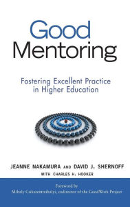 Good Mentoring: Fostering Excellent Practice in Higher Education - Jeanne Nakamura