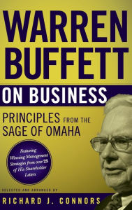 Warren Buffett on Business : Principles from the Sage of Omaha - Richard J. Connors