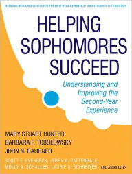 Helping Sophomores Succeed: Understanding and Improving the Second Year Experience - Mary Stuart Hunter