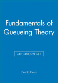 Fundamentals of Queueing Theory - Donald Gross