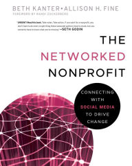 The Networked Nonprofit: Connecting with Social Media to Drive Change - Beth Kanter