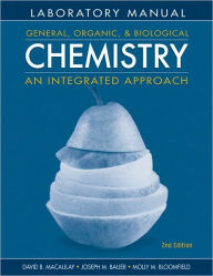 Laboratory Experiments to Accompany General, Organic and Biological Chemistry: An Integrated Approach - David B. Macaulay