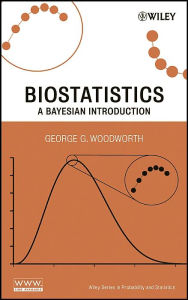 Biostatistics: A Bayesian Introduction (Probability and Statistics Series) - George G. Woodworth