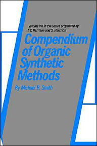 Compendium of Organic Synthetic Methods - Michael B. Smith