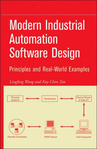 Modern Industrial Automation Software Design: Principles and Real World Examples - Lingfeng Wang