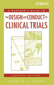 A Managers' Guide to the Design and Conduct of Clinical Trials - Phillip I. Good