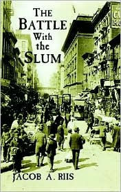 The Battle with the Slum - Jacob A. Riis