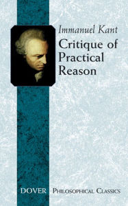 Critique of Practical Reason (Philosophical Classics Series) - Immanuel Kant