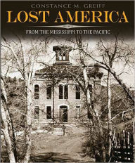 Lost America, Volume II: From the Mississippi to the Pacific - Constance M. Greiff