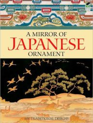 A Mirror of Japanese Ornament: 600 Traditional Designs - Dover