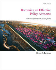 Becoming an Effective Policy Advocate - Bruce S. Jansson
