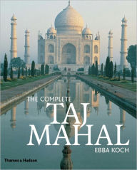 The Complete Taj Mahal - Ebba Koch