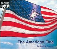 The American Flag (American Symbols: Welcome to Reading Book Series) - Lloyd G. Douglas