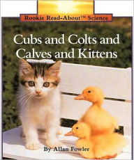 Cubs and Colts and Calves and Kittens - Allan Fowler