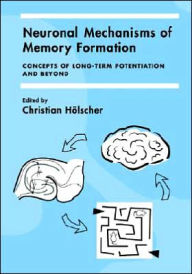 Neuronal Mechanisms of Memory Formation: Concepts of Long-term Potentiation and Beyond - Christian Holscher