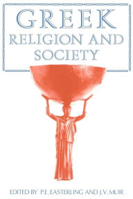 Greek Religion and Society - P. E. Easterling
