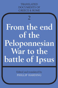 From the End of the Peloponnesian War to the Battle of Ipsus - Cambridge University Press