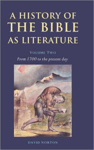 A History of the Bible as Literature, Volume 2: From 1700 to the Present Day - David Norton