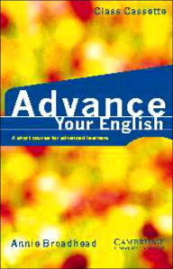Advance your English Class Cassette: A Short Course for Advanced Learners - Annie Broadhead