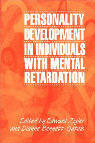 Personality Development in Individuals with Mental Retardation - Edward Zigler