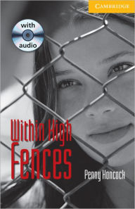 Within High Fences Level 2 Elementary/Lower Intermediate Book with Audio CD Pack - Philip Prowse