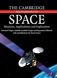 The Cambridge Encyclopedia of Space: Missions, Applications, and Exploration - Fernand Verger